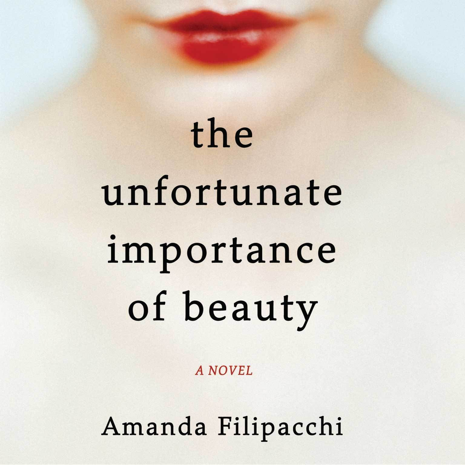 Printable The Unfortunate Importance of Beauty: A Novel Audiobook Cover Art