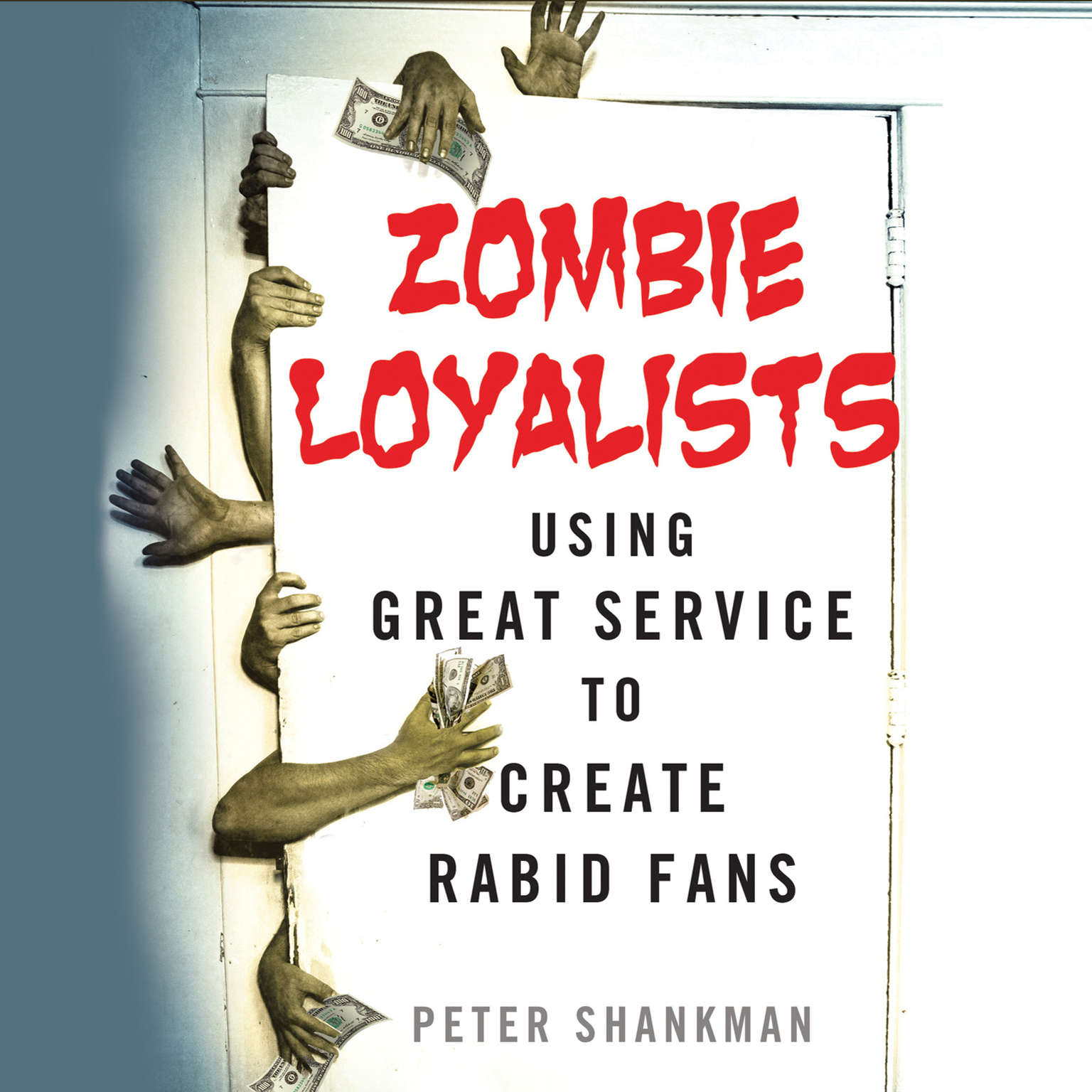 Printable Zombie Loyalists: Using Great Service to Create Rabid Fans Audiobook Cover Art
