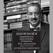 Showdown: Thurgood Marshall and the Supreme Court Nomination That Changed America, by Wil Haygood