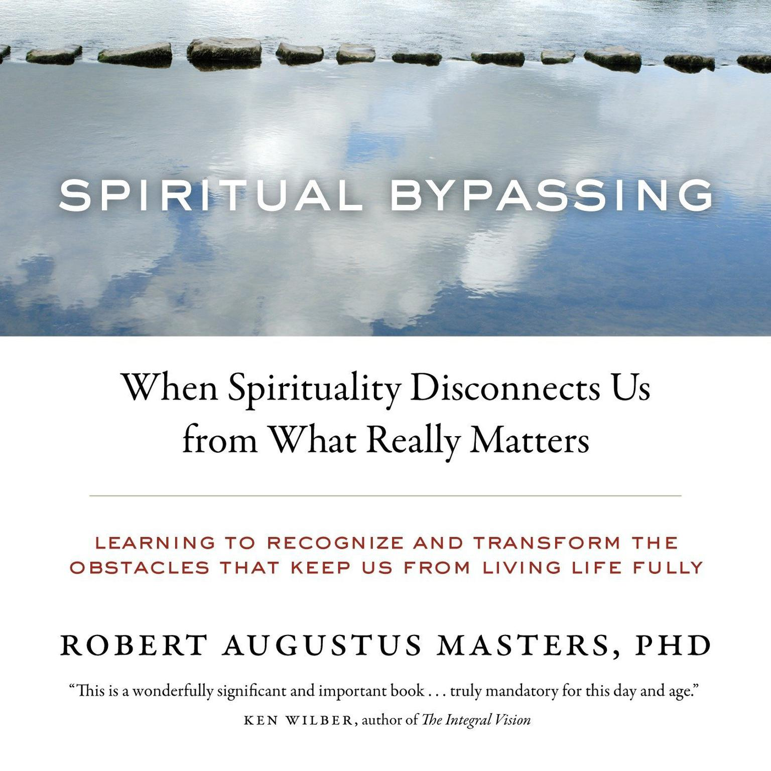 Printable Spiritual Bypassing: When Spirituality Disconnects Us from What Really Matters Audiobook Cover Art