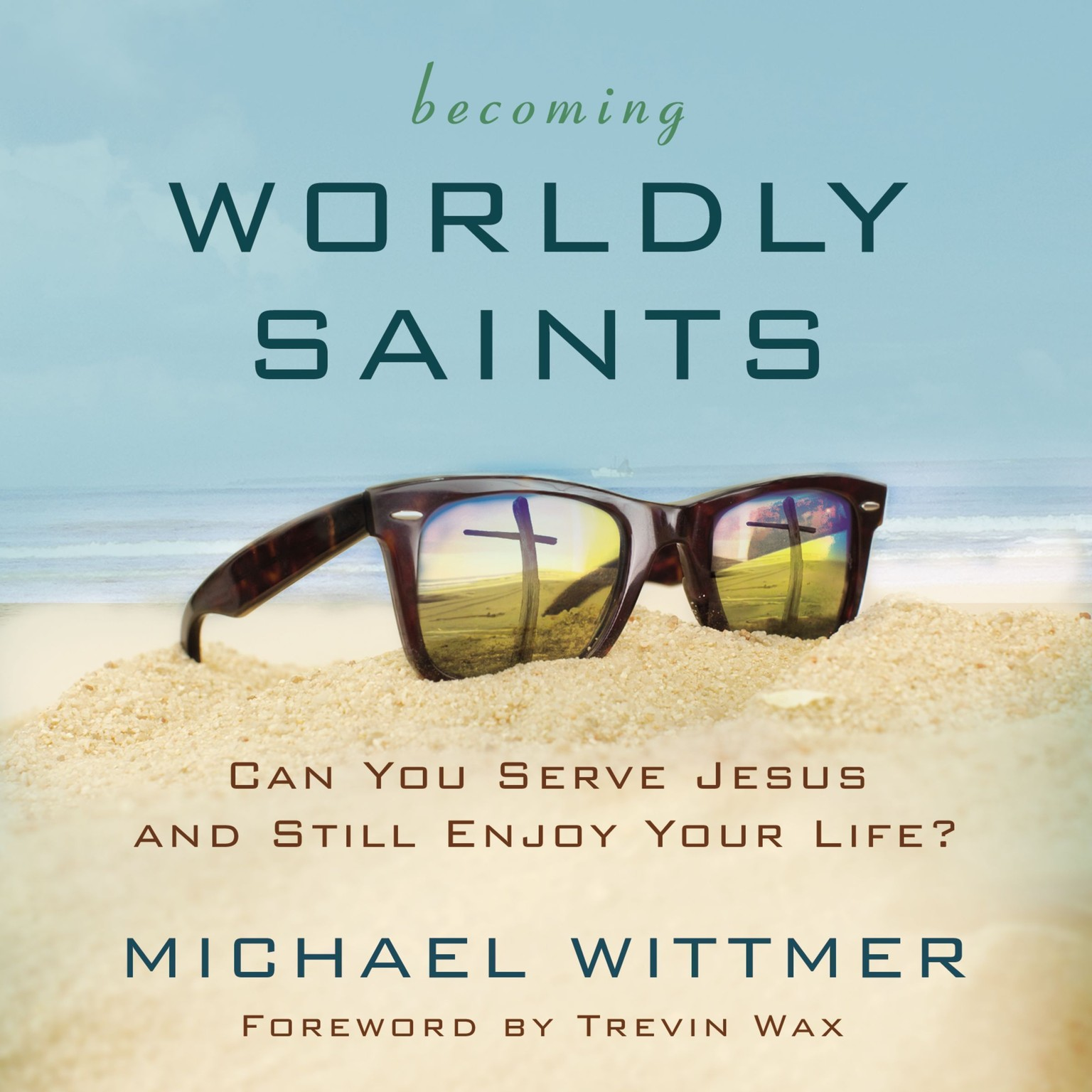 Printable Becoming Worldly Saints: Can You Serve Jesus and Still Enjoy Your Life? Audiobook Cover Art