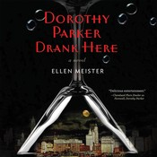 Dorothy Parker Drank Here, by Ellen Meister