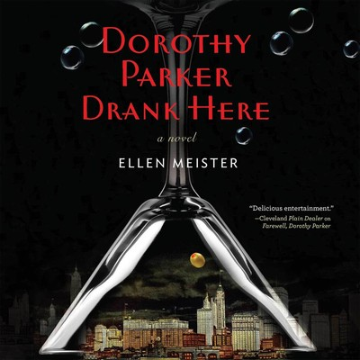 Dorothy Parker Drank Here Audiobook, by Ellen Meister