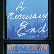 A Necessary End: A Novel Audiobook, by Holly Brown