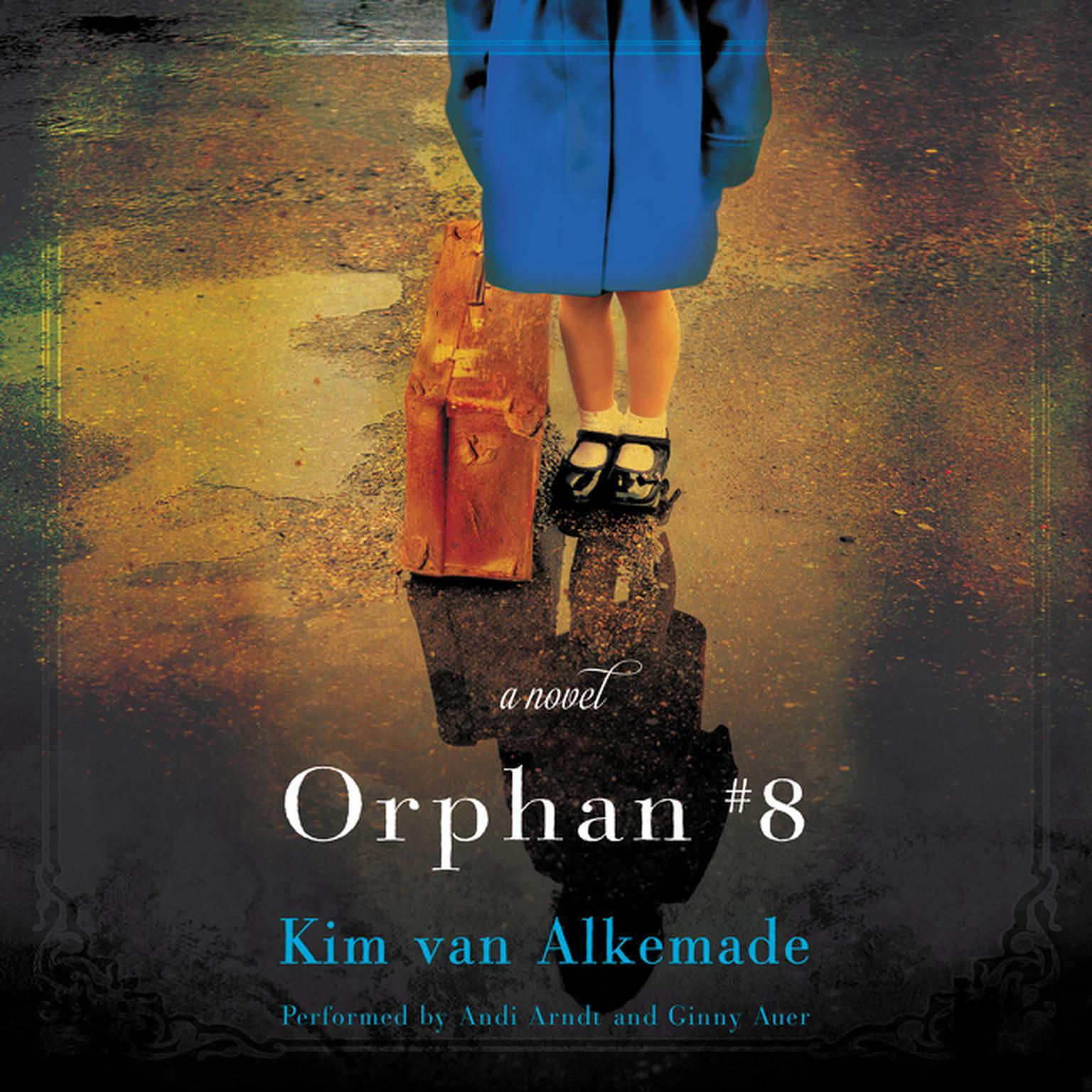 Orphan #8: A Novel Audiobook, by Kim van Alkemade