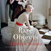 Rare Objects: A Novel Audiobook, by Kathleen Tessaro