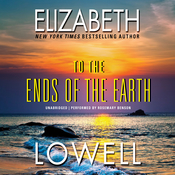 To the Ends of the Earth Audiobook, by Elizabeth Lowell