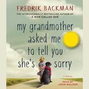 My Grandmother Asked Me to Tell You Shes Sorry: A Novel Audiobook, by Fredrik Backman