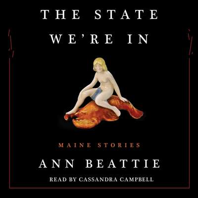 The State Were In: Maine Stories Audiobook, by Ann Beattie