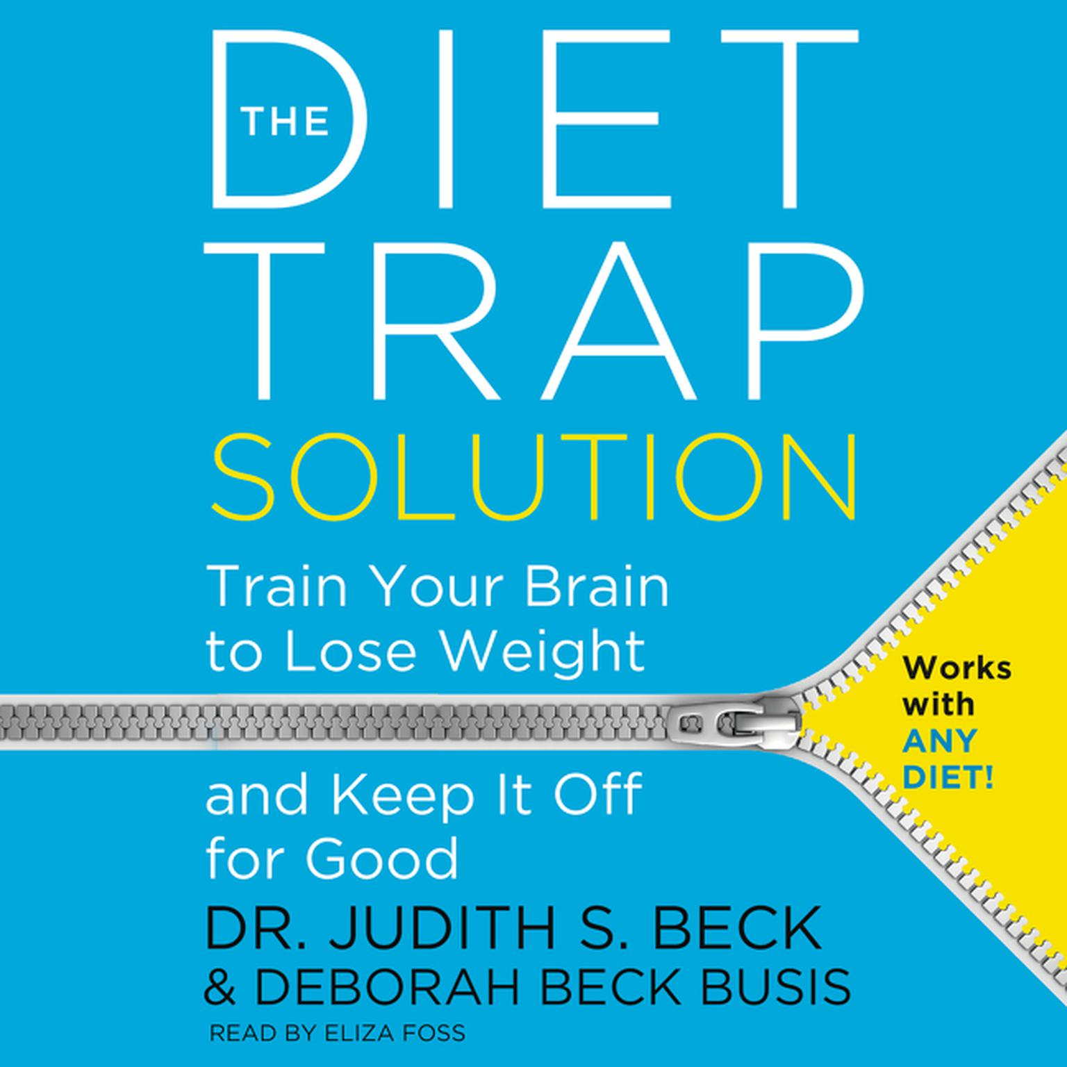 Printable The Diet Trap Solution: Train Your Brain to Lose Weight and Keep It Off for Good Audiobook Cover Art