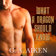 What a Dragon Should Know Audiobook, by G. A. Aiken