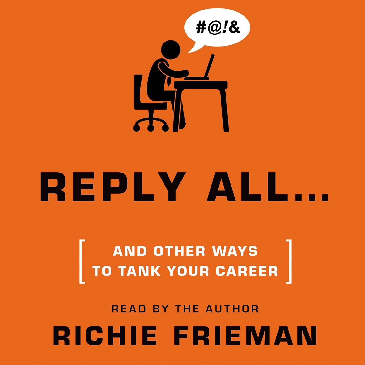Printable Reply All … and Other Ways to Tank Your Career: A Guide to Workplace Etiquette Audiobook Cover Art