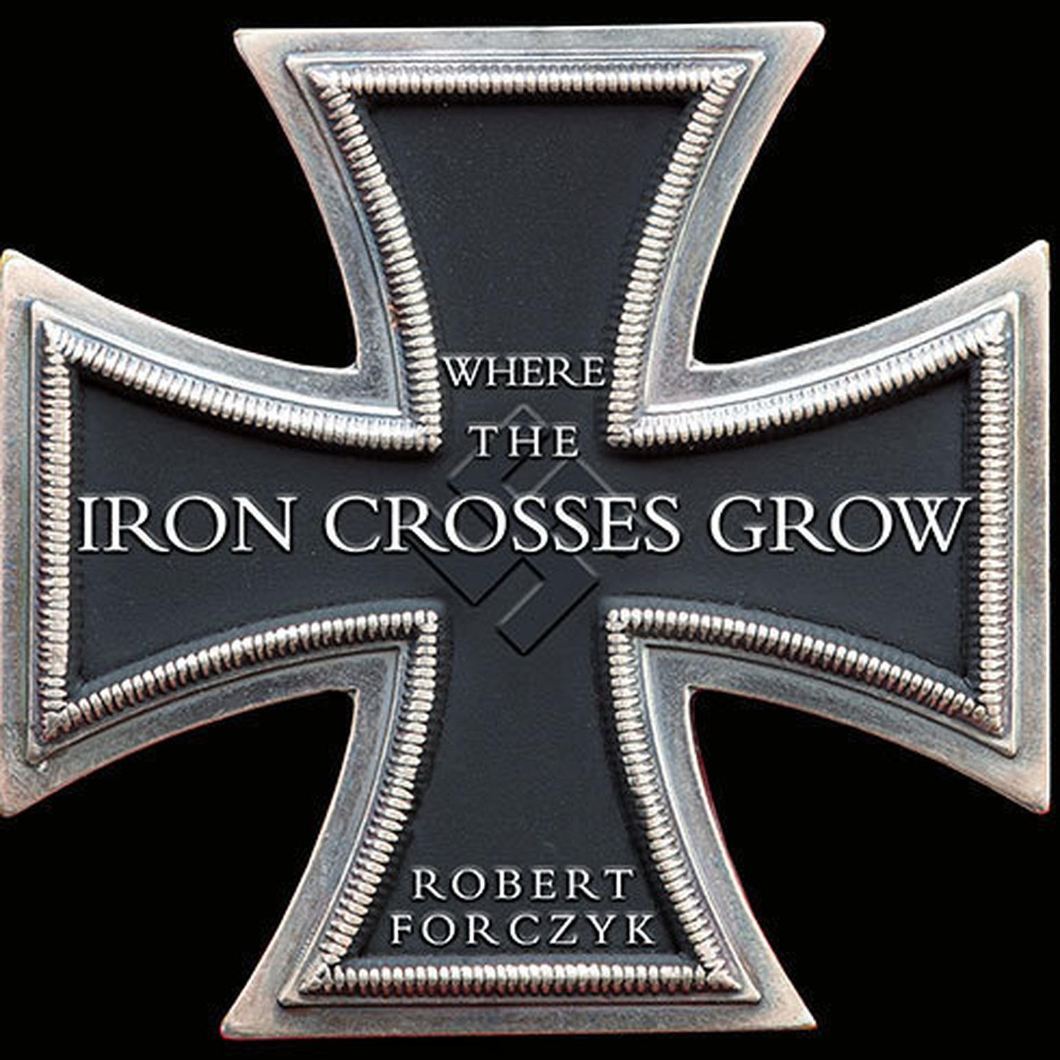 Printable Where the Iron Crosses Grow: The Crimea 1941–44 Audiobook Cover Art