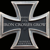 Where the Iron Crosses Grow: The Crimea 1941–44, by Robert Forczyk