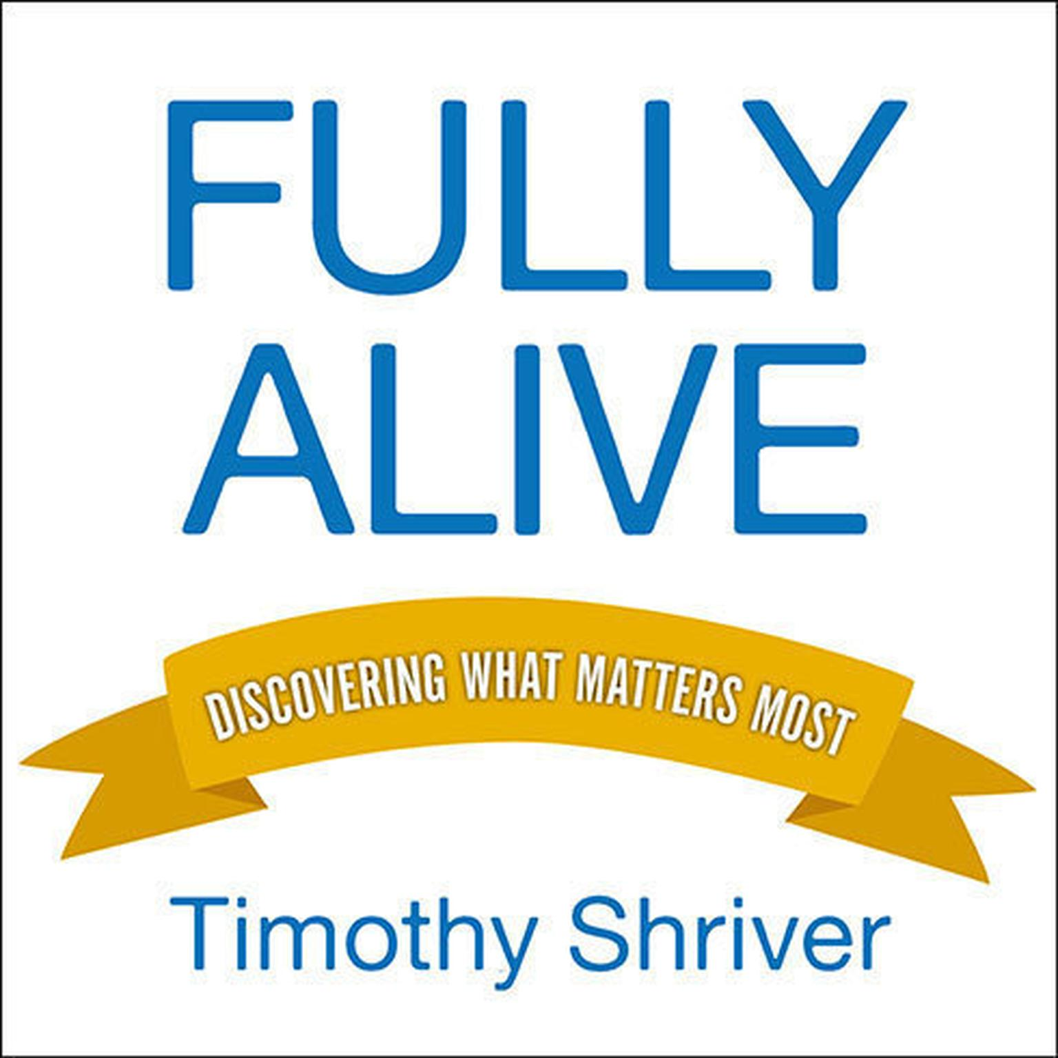 Printable Fully Alive: Discovering What Matters Most Audiobook Cover Art