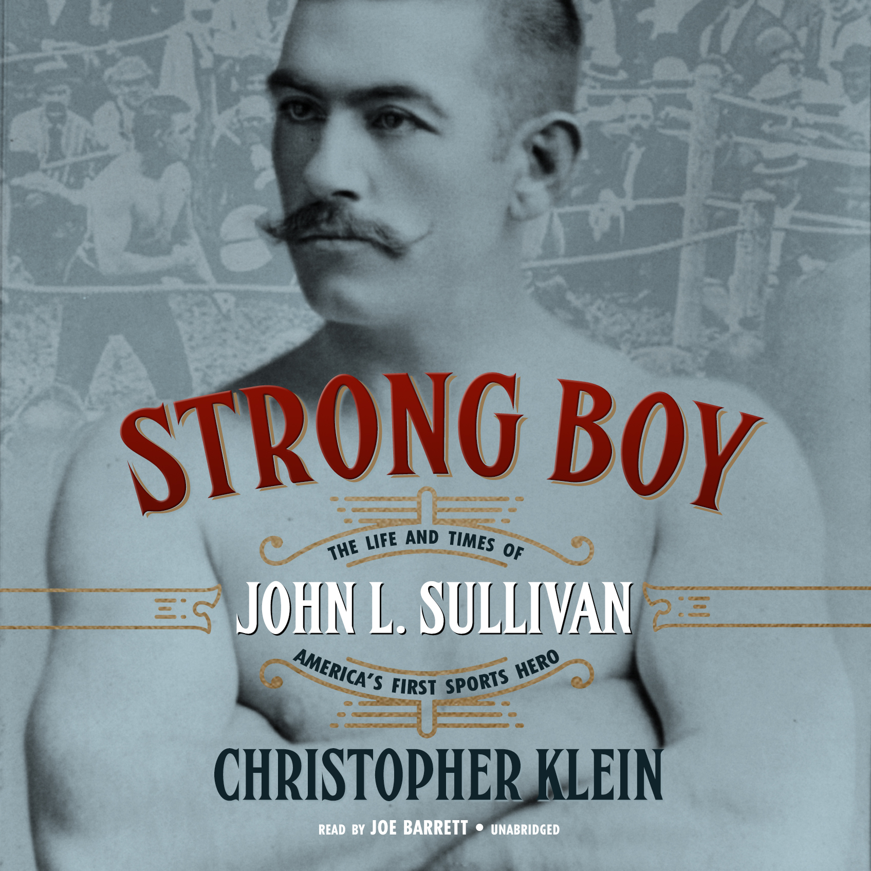 Printable Strong Boy: The Life and Times of John L. Sullivan, America's First Sports Hero Audiobook Cover Art