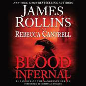 Blood Infernal: The Order of the Sanguines Series, by James Rollins, Rebecca Cantrell