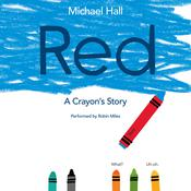Red: A Crayons Story, by Michael Hall