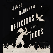 Delicious Foods: A Novel Audiobook, by James Hannaham