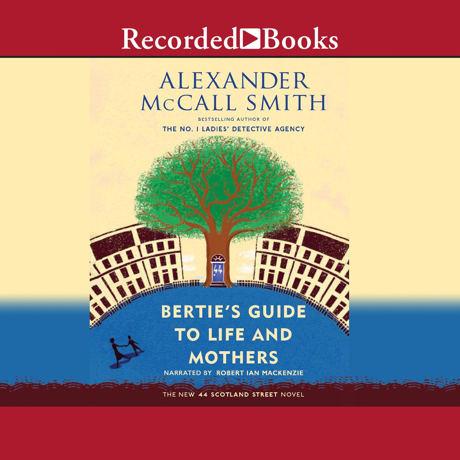 Printable Bertie's Guide to Life and Mothers: A 44 Scotland Street Novel Audiobook Cover Art