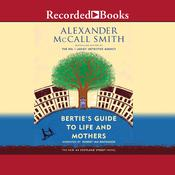 Berties Guide to Life and Mothers: A 44 Scotland Street Novel Audiobook, by Alexander McCall Smith