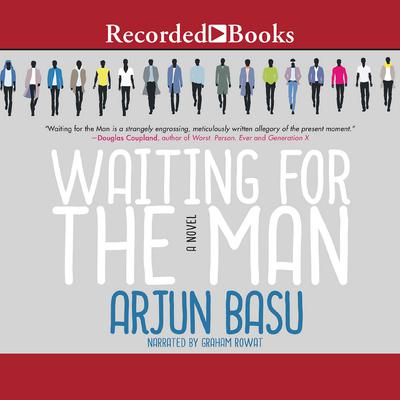 Waiting for the Man Audiobook, by Arjun Basu