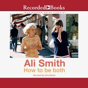 How to Be Both Audiobook, by Ali Smith