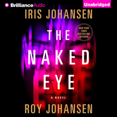 The Naked Eye: A Novel Audiobook, by Iris Johansen, Roy Johansen