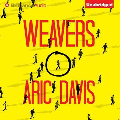 Weavers Audiobook, by Aric Davis