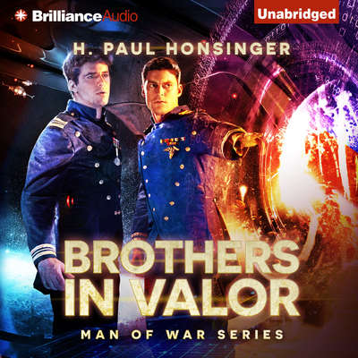 Brothers in Valor: A Novel of Interstellar War Audiobook, by H. Paul Honsinger