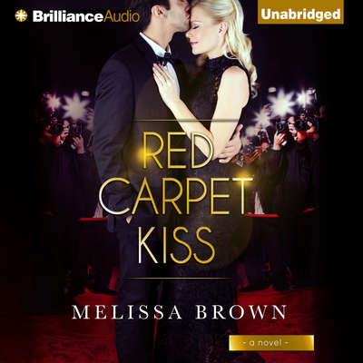 Red Carpet Kiss Audiobook, by Melissa Brown