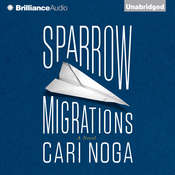 Sparrow Migrations: A Novel Audiobook, by Cari Noga