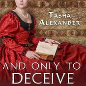 And Only to Deceive, by Tasha Alexander