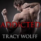 Addicted Audiobook, by Tracy Wolff