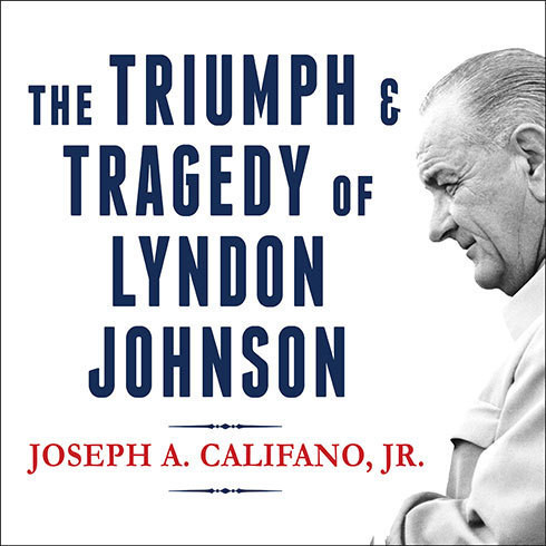 Printable The Triumph and Tragedy of Lyndon Johnson: The White House Years Audiobook Cover Art