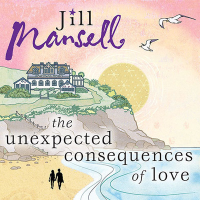 The Unexpected Consequences of Love Audiobook, by Jill Mansell