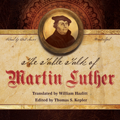 The Table Talk of Martin Luther, by Martin Luther