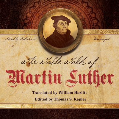 The Table Talk of Martin Luther Audiobook, by Martin Luther
