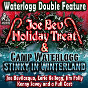 A Waterlogg Double Feature: The Joe Bev Holiday Treat and the Camp Waterlogg Summer Freeze Special, Stinky in Winterland Audiobook, by Joe Bevilacqua, Lorie Kellogg