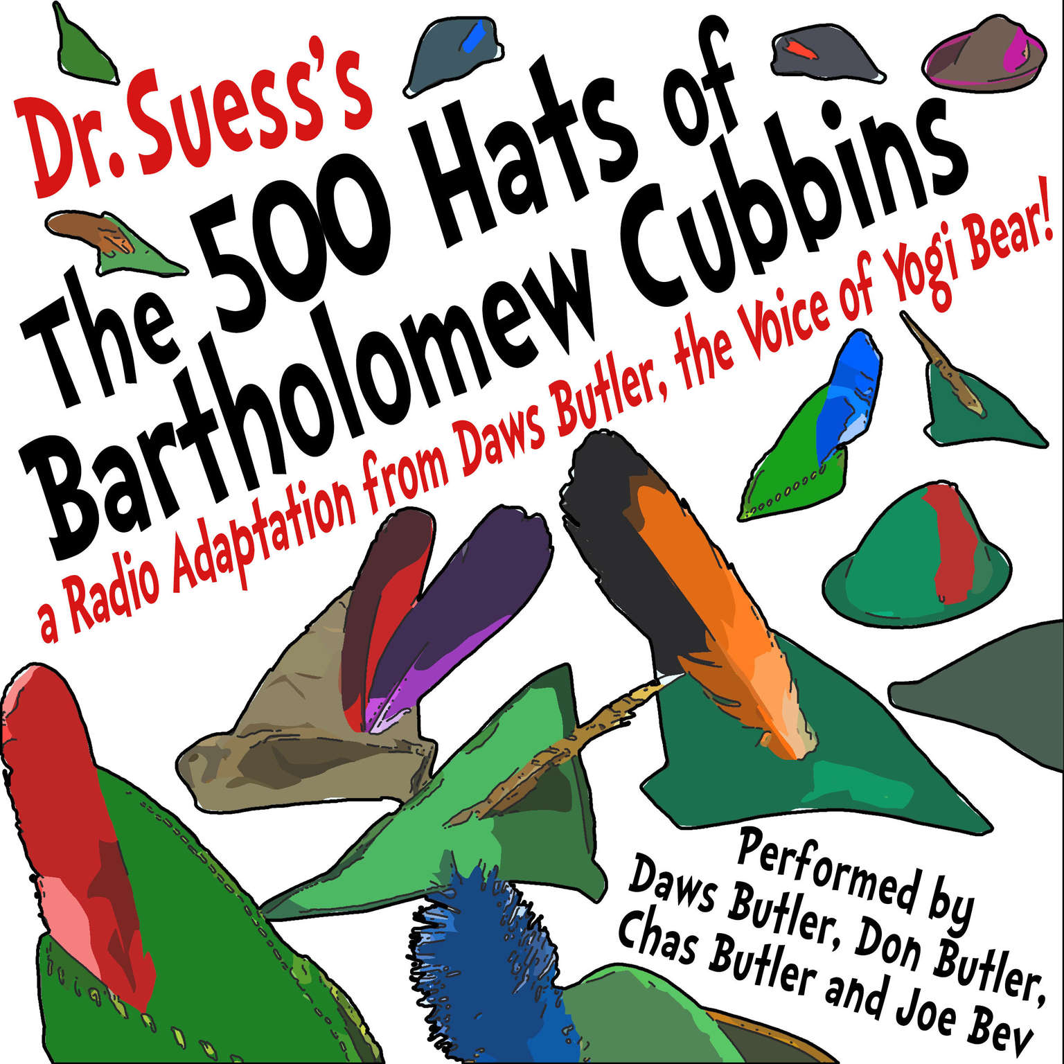 The 500 Hats of Bartholomew Cubbins: A Radio Adaptation from the Voice of Yogi Bear! Audiobook, by Seuss