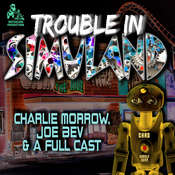 Trouble in Simuland : A Joe Bev Audio Theater Audiobook, by Charlie Morrow