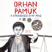 A Strangeness in My Mind: A novel, by Orhan Pamuk