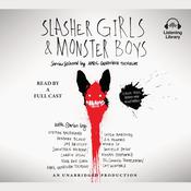 Slasher Girls and Monster Boys, by April Genevieve Tucholke, April Genevieve Tucholke, various authors