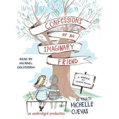 Confessions of an Imaginary Friend Audiobook, by Michelle Cuevas