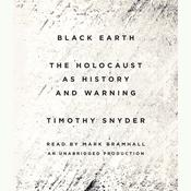 Black Earth: The Holocaust as History and Warning, by Timothy Snyder