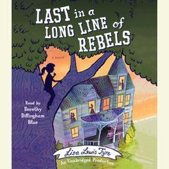Last in a Long Line of Rebels Audiobook, by Lisa Lewis Tyre