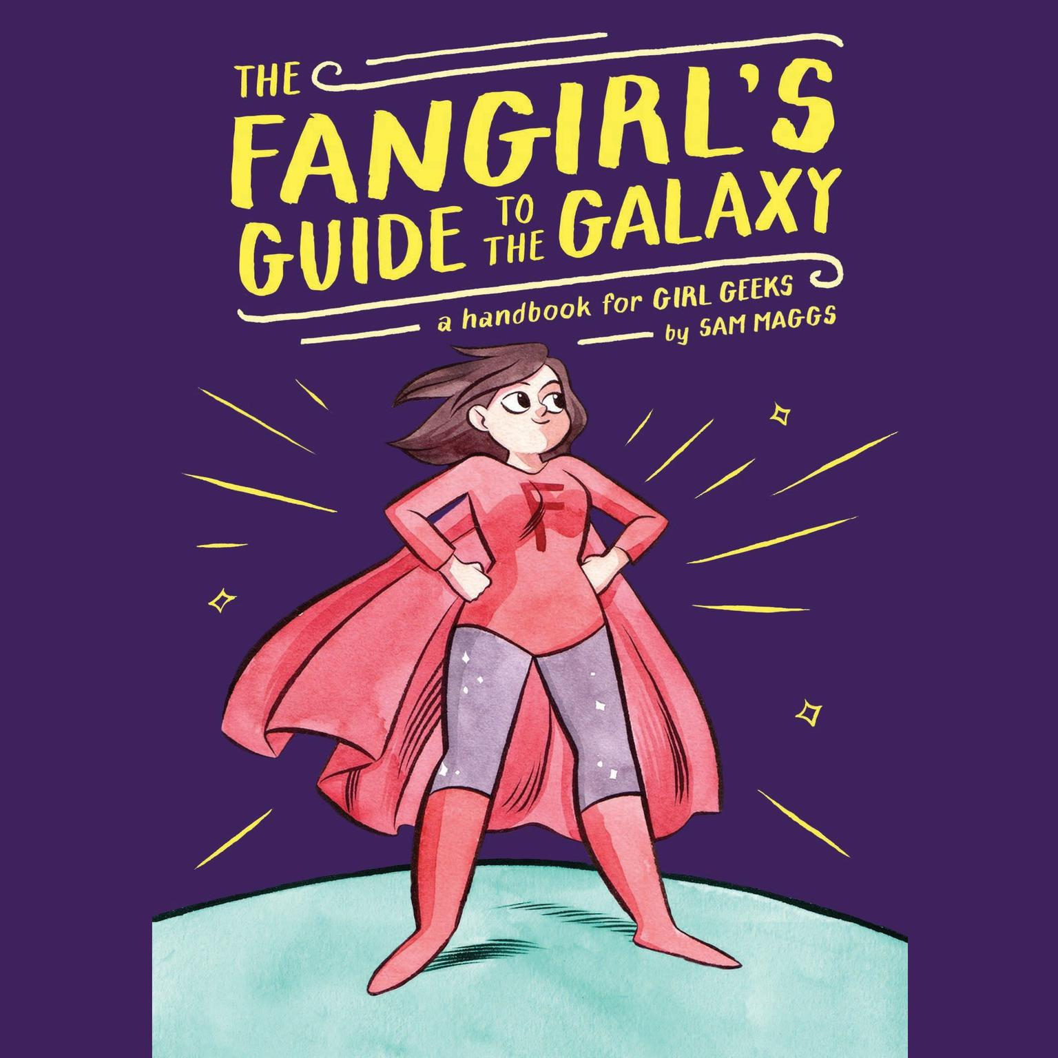 Printable The Fangirl's Guide to the Galaxy: A Handbook for Girl Geeks Audiobook Cover Art