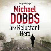 The Reluctant Hero, by Michael Dobbs