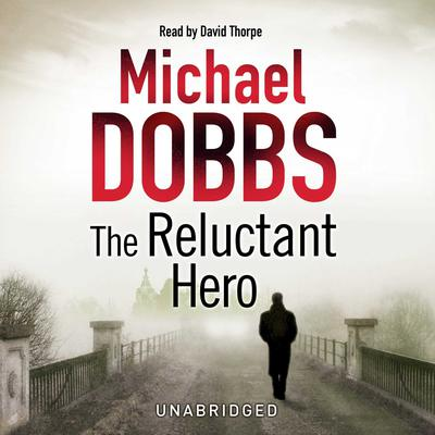 The Reluctant Hero Audiobook, by Michael Dobbs