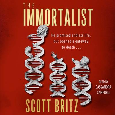 The Immortalist: A Sci-Fi Thiriller Audiobook, by Scott Britz